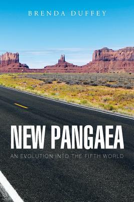 New Pangaea: An Evolution into the Fifth World - Duffey, Brenda