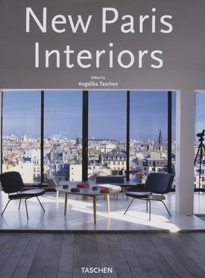 New Paris Interiors - Taschen, Angelika, Dr. (Editor)