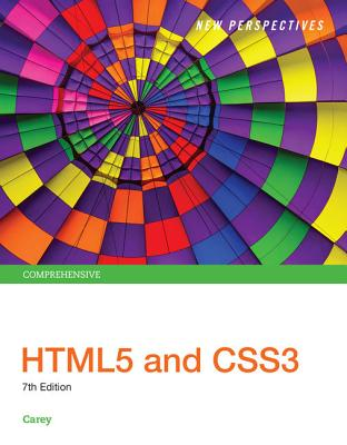 New Perspectives HTML5 and CSS3: Comprehensive - Carey, Patrick