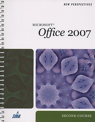 New Perspectives on Microsoft Office 2007: Second Course - Shaffer, Ann, and Carey, Partrick, and Ageloff, Roy