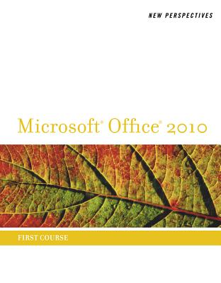 New Perspectives on Microsoft Office 2010, First Course - Shaffer, Ann, and Carey, Patrick, and Parsons, June Jamrich