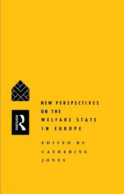 New Perspectives on the Welfare State in Europe - Jones, Catherine (Editor)