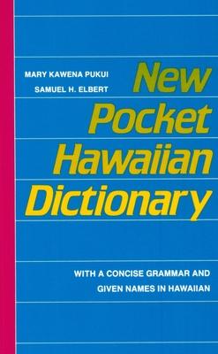 New Pocket Hawaiian Dictionary - Pukui, Mary Kawena, and Mookini, Esther T (Editor), and Nishizawa, Yu Mapuana (Editor)