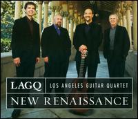 New Renaissance - Los Angeles Guitar Quartet
