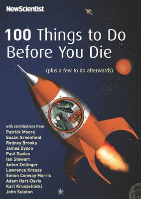 New Scientist 100 Things to Do Before You Die - New Scientist