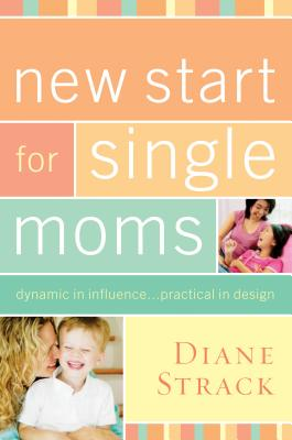 New Start for Single Moms Kit - Strack, Diane R