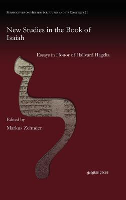 New Studies in the Book of Isaiah: Essays in Honor of Hallvard Hagelia - Zehnder, Markus (Editor)