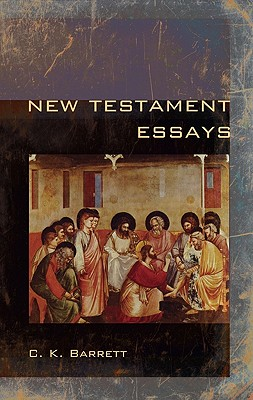 New Testament Essays - Barrett, C K