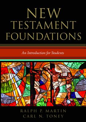 New Testament Foundations - Martin, Ralph P, and Toney, Carl N