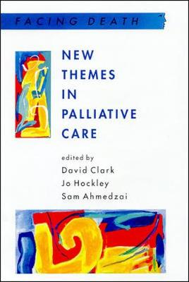 New Themes in Palliative Care - Clark, David (Editor), and Hockley, Jo (Editor), and Ahmedzai, Sam (Editor)