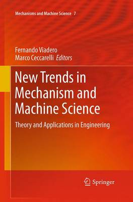 New Trends in Mechanism and Machine Science: Theory and Applications in Engineering - Viadero-Rueda, Fernando (Editor), and Ceccarelli, Marco (Editor)