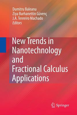 New Trends in Nanotechnology and Fractional Calculus Applications - Baleanu, Dumitru (Editor), and Guvenc, Ziya B (Editor), and Machado, J A Tenreiro (Editor)