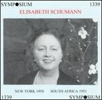 New York: 1950; South Africa: 1951 - Bruno Walter (piano); Elisabeth Schumann (soprano); Hubert Greenslade (piano)