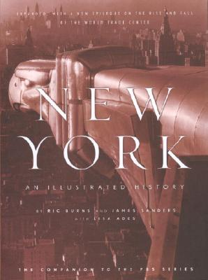 New York: An Illustrated History - Burns, Ric, and Sanders, James, and Ades, Lisa