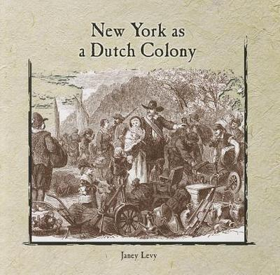 New York as a Dutch Colony - Levy, Janey