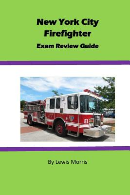 New York City Firefighter Exam Review Guide - Morris, Lewis, Sir