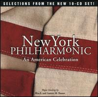 New York Philharmonic: An American Celebration [Selections from the new 10 CD set] - Arthur Whittemore (piano); Glenn Dicterow (violin); Jackie Lowe (piano); Jan DeGaetani (vocals); John Reardon (vocals); John Wummer (flute); Stanley Drucker (clarinet); Theodore Cella (harp); New York Philharmonic