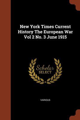 New York Times Current History the European War Vol 2 No. 3 June 1915 - Various