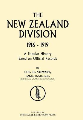 New Zealand Division 1916-1919. the New Zealanders in France - Col H Stewart, H Stewart