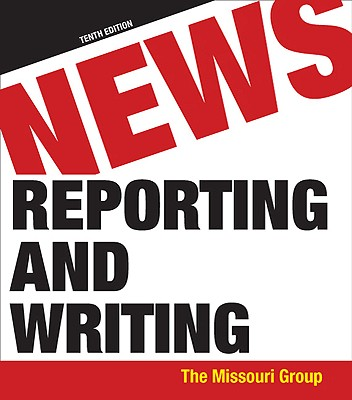 News Reporting and Writing - Brooks, Brian S, and Kennedy, George, and Moen, Daryl R