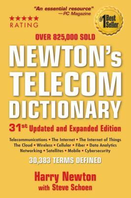 Newton's Telecom Dictionary - Newton, Harry, and Schoen, Steven
