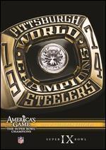 NFL: America's Game - 1974 Pittsburgh Steelers - Super Bowl IX