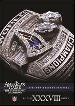 NFL: America's Game - 2003 New England Patriots - Super Bowl XXXVIII