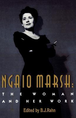 Ngaio Marsh: The Woman and Her Work - Rahn, B J