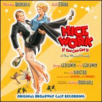 Nice Work If You Can Get It [Original Broadway Cast] - Original Broadway Cast