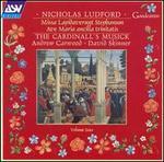 Nicholas Ludford, Vol. 4: Missa Lapidaverunt Stephanum; Ave Maria ancilla trinitatis