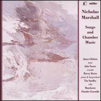 Nicholas Marshall: Songs and Chamber Music - Harvey Davies (piano); Harvey Davies (harpsichord); James Gilchrist (tenor); John Turner (recorder);...