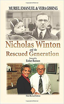 Nicholas Winton and the Rescued Generation: Save One Life, Save the World - Emanuel, Muriel, and Gissing, Vera, and Rantzen, Esther (Foreword by)