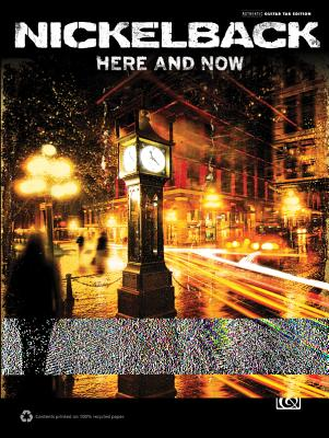 Nickelback: Here and Now - Nickelback (Composer)