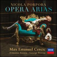 Nicola Porpora: Opera Arias - Armonia Atenea; Max Emanuel Cencic (counter tenor); George Petrou (conductor)