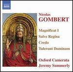 Nicolas Gombert: Magnificat I; Salve Regina; Credo; Tulerunt Dominum