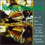 Nicolas Roussakis: Chamber And Solo Works