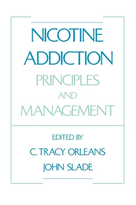 Nicotine Addiction: Principles and Management - Orleans, C Tracy (Editor)