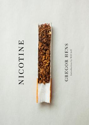 Nicotine - Hens, Gregor, and Calleja, Jen (Translated by), and Self, Will (Introduction by)