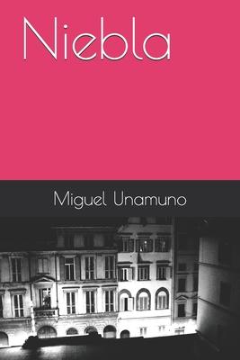 Niebla - De Unamuno, Miguel, and Unamuno, Miguel