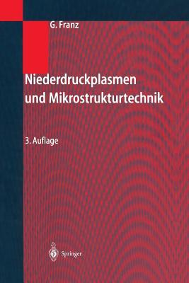Niederdruckplasmen Und Mikrostrukturtechnik - Franz, Gerhard, Dr.