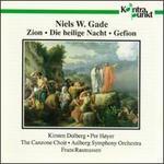Niels W. Gade: Zion, Gefion, Heilige Nacht