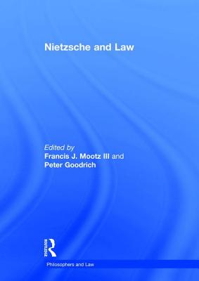 Nietzsche and Law - III, Francis J Mootz, and Goodrich, Peter
