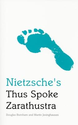 Nietzsche's Thus Spoke Zarathustra - Burnham, Douglas, and Jesinghausen, Martin