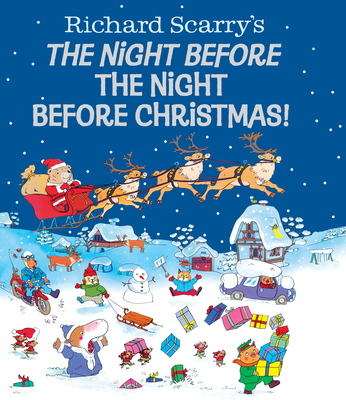 Night Before the Night Before Christmas! - Scarry, Richard