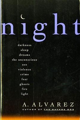 Night: Night Life, Night Language, Sleep, and Dreams - Alvarez, A