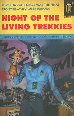 Night of the Living Trekkies - Anderson, Kevin David
