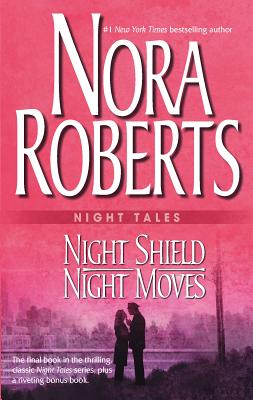 Night Tales: Night Shield & Night Moves: Night Shield\Night Moves - Roberts, Nora