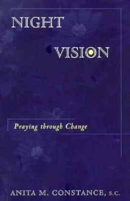 Night Vision: Praying Through Change - Constance, Anita M, S.C.