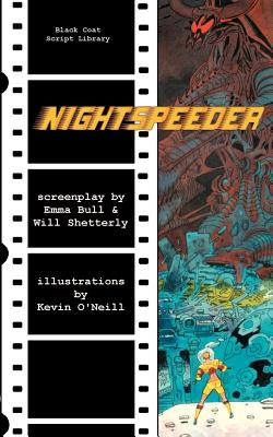 Nightspeeder: The Screenplay - Bull, Emma, and Shetterly, Will