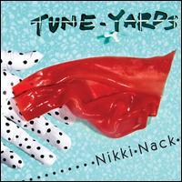 Nikki Nack - Tune-Yards